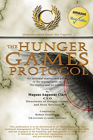 The Hunger Games Protocol: An informal manual and guide to the management of The Games and its tributes