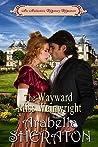 The Wayward Miss Wainwright: An Authentic Regency Romance