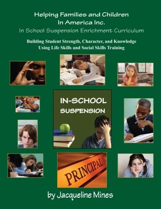 In School Suspension Enrichment Curriculum: Enriching Lives of Children One Child at a Time