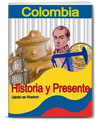 Colombia - Historia y Presente: Historia colonial, independencia, conflicto armado y la actual República de Colombia.