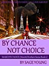 By Chance Not Choice: Marco's Choice (Moretti Brothers #2)