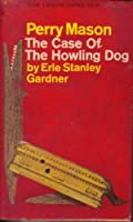 The Case of the Howling Dog (Perry Mason)