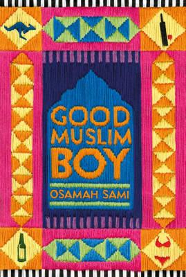 Good Muslim Boy by Osamah Sami