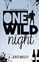 One Wild Night (Guarded Hearts, #3.5) by Kirsty Moseley