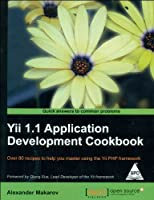 Yii 1.1 Application Development Cookbook: Over 80 recipes to help you master using the Yii PHP framework