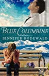Blue Columbine (Grace Revealed #1)