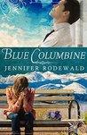 Blue Columbine (Grace Revealed #1)