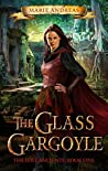 The Glass Gargoyle (The Lost Ancients, #1)