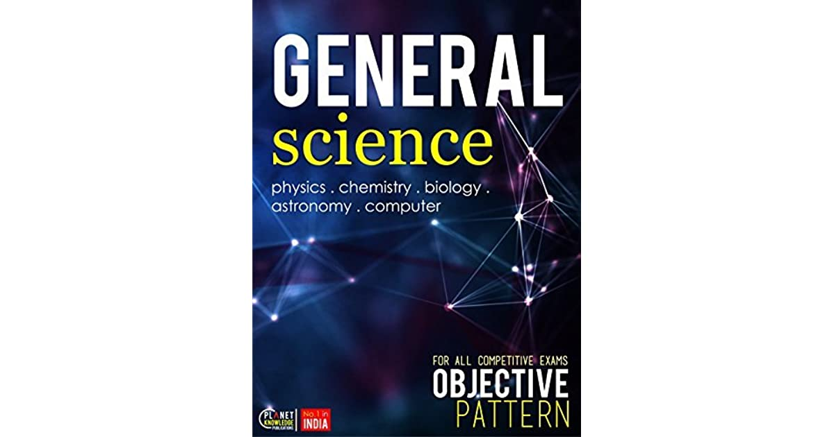 General Science : Objective: For all competitive Exams by