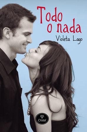 Portada de la novela romántica contemporánea Todo o nada, de Violeta Lago