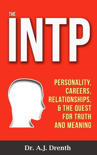 The INTP Personality, Careers, Relationships, & the Quest for Truth and Meaning