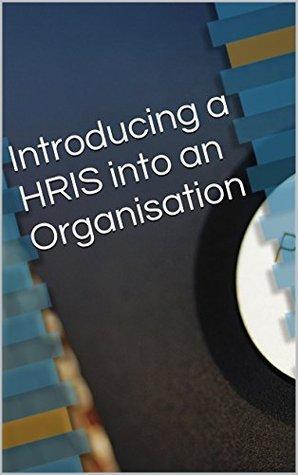 Introducing a HRIS into an Organisation