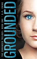 Grounded (The Grounded Trilogy #1)