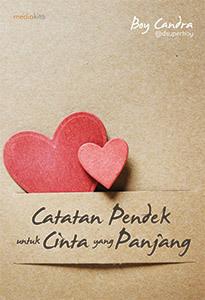 Catatan Pendek Untuk Cinta Yang Panjang By Boy Candra