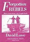Forgotten Rebels: Black Australians Who Fought Back