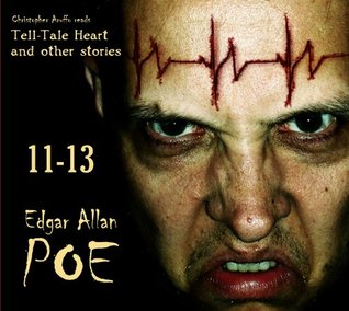 The Tell-Tale Heart and Other Stories (Edgar Allan Poe Audiobook Collection 11-13)