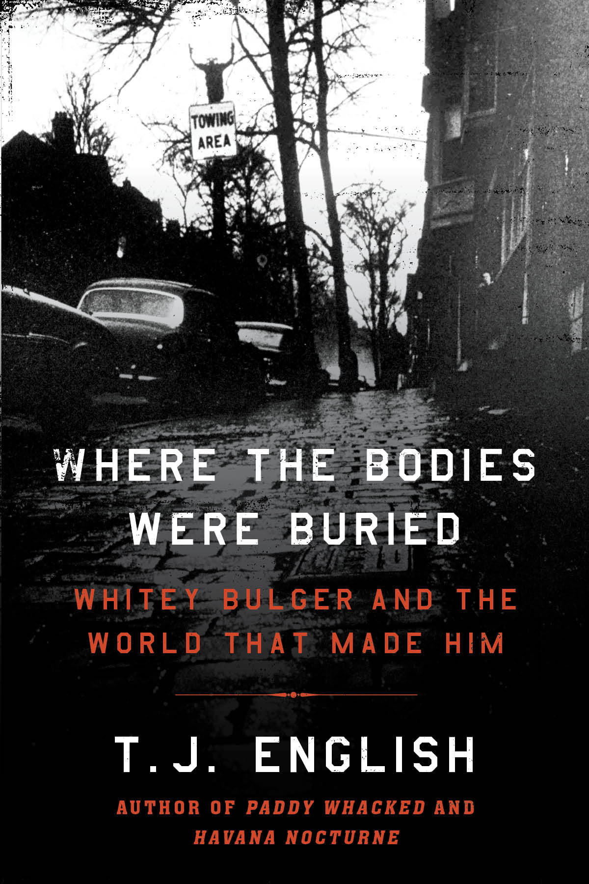 Where the Bodies Were Buried  Whitey Bulger and the World That Made Him