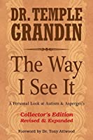 The Way I See It: A Personal Look at Autism & Asperger's: 32 New Subject Revised & Expanded