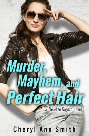 Murder, Mayhem, and Perfect Hair