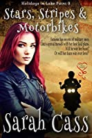 Stars, Stripes, and Motorbikes (Holidays in Lake Point Book 9)