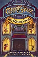 The Curiosity House: The Shrunken Head (The Curiosity House, #1)