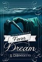 Fever Dream (Dream, #9)