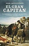 El gran capitán: Una apasionante novela sobre Gonzalo de Córdoba, el soldado que encumbró un imperio