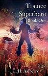 Trainee Superhero (Book One)