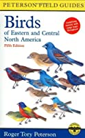 A Peterson Field Guide to the Birds of Eastern and Central North America