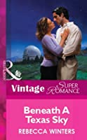 Beneath A Texas Sky (Mills & Boon Vintage Superromance)