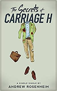 The Secrets of Carriage H (Kindle Single)