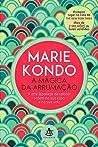 A Mágica da Arrumação by Marie Kondō