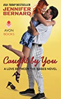 Caught by You (Love Between the Bases #2)