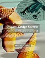 Origami Design Secrets: Mathematical Methods for an ... - photo#21