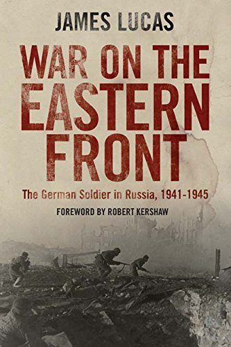 War on the Eastern Front  The German Soldier in Russia 1941-1945