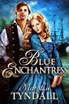 Blue Enchantress by M.L. Tyndall