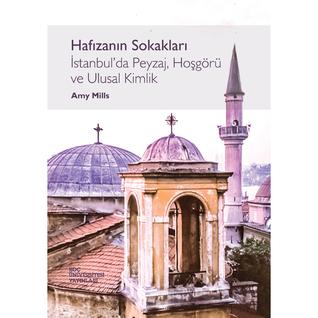 Hafızanın Sokakları: İstanbul'da Peyzaj, Hoşgörü ve Ulusal Kimlik