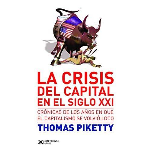La crisis del capital en el siglo XXI: Crónicas de los