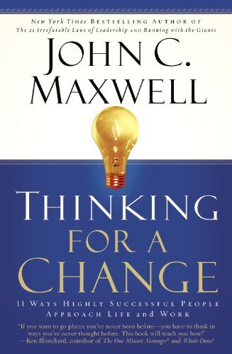 Thinking for a Change  11 Ways  - John Maxwell
