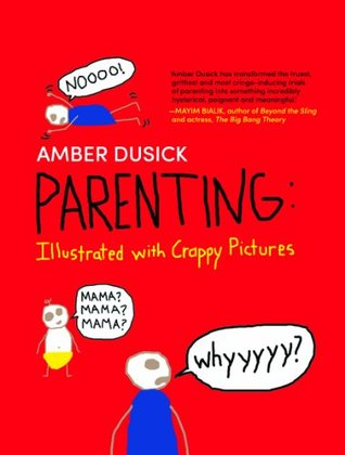 Parenting Illustrated with Crappy Pictures (Harlequin Non Fiction)