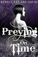 Preying On Time (Indigo Skies Book 1)