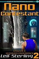 Nano Contestant - Episode 2: Ultimate Endurance: The Technothriller Futuristic Science Fiction Adventure of a Cyberpunk Marine (Nano Contestant Series (Serialized Science Fiction)