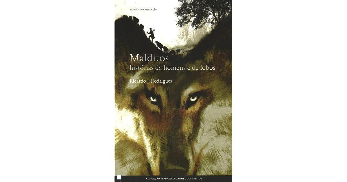 Malditos Historias De Homens E De Lobos By Ricardo J Rodrigues