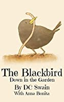 The Blackbird (Down in the Garden Book 3)