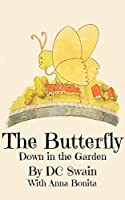 The Butterfly (Down in the Garden Book 2)