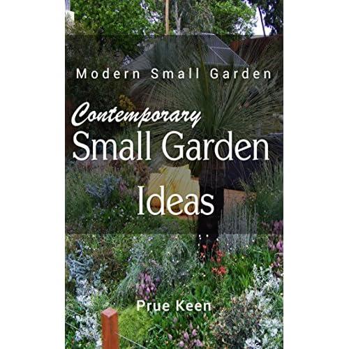 Contemporary Small Garden Ideas By Prue Keen