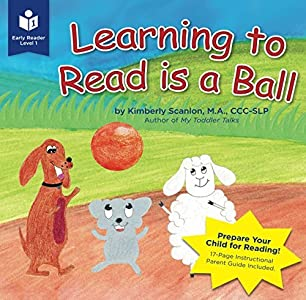 Learning to Read is a Ball: Promote Your Child's Language Development & Early Literacy Skills (Early Reader Books Level 1)