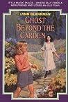 Ghost Beyond the Garden by Lynn Blankman