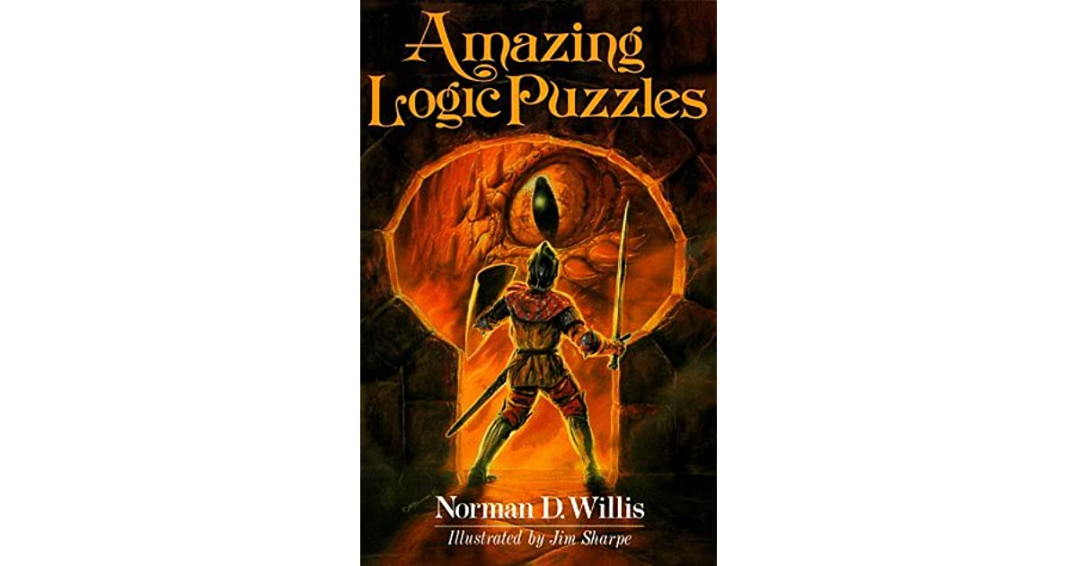 Amazing Logic Puzzles By Norman D Willis