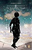 The Woman Who Thought She Was a Planet: and Other Stories